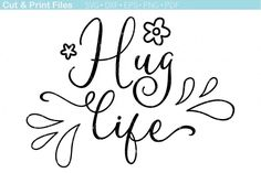 Hug Life Cutting File + Bonus By TNT Scribbles