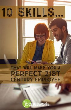 Employers are seeking employees that have these skills to work for the company, to bring a different approach to tasks at hand. With the future of constant change, having these 10 skills will make you a perfect 21st century employee.