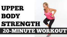 Full Upper Body Workout Exercise Video | 20-Minute Strength Workout for ...