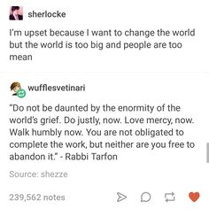 From the Talmud. I re-read this quote at least once a week. Pretty Words, Beautiful Words, Cool Words, Poem Quotes, Life Quotes, Quotes Literature, Favorite Quotes, Best Quotes, Motivation