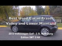 Best Used Car in Fraser Valley and Lower Mainland 2013 VW Golf Wolfsburg