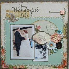 How Wonderful Life Is - Kaisercraft - On This Day Collection
