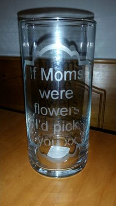 Mother's gift, vase. If mom's were flowers,  I'd pick you