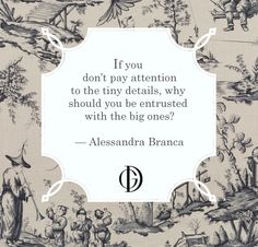 It's all about the details #AlessandraBranca #design #quotes