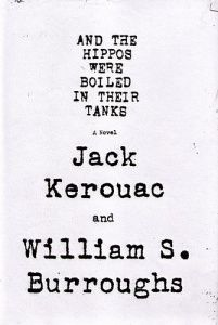 Jack Kerouac / William S. Burroughs - And the Hippos Were Boiled in Their Tanks / Grove Press / Publication date: November 1, 2008 / Cover designer: Evan Gaffney / Typeface: Distressed Typewriter.