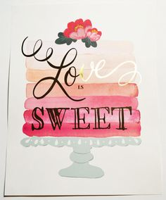 Love is Sweet Cake Print: ombre watercolor cake with gold writing