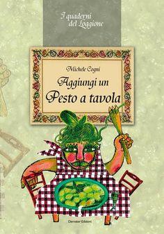 Aggiungi un pesto a tavola - Michele Cogni Che pesto sei? www.loggione.it