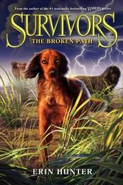 Survivors #4: The Broken Path by Erin Hunter