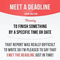"""""""Meet a deadline"""" means """"to finish something by a specific time or date"""". #idiom #idioms #slang #saying #sayings #phrase #phrases #expression #expressions #english #englishlanguage #learnenglish #studyenglish #language #vocabulary #efl #esl #tesl #tefl #toefl #ielts #toeic #deadline"""