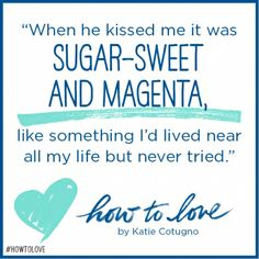 Quote from HOW TO LOVE by Katie Cotugno via @Epic Reads