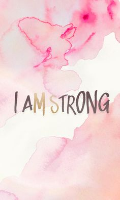 I am strong | In Everything, November 2015