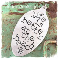 Stamped Vintage Upcycled Spoon Jewelry Pendant Charm - Life Is Better At The Beach. by JuliesJunktique on Etsy