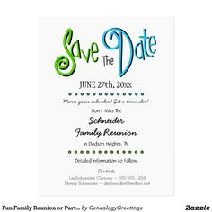 Fun Family Reunion or Party Save the Date Postcard Choose your background color or keep this one. Fun Save the Date postcard for family reunions, parties or any event. See our coordinating invitation below or click on our Genealogy Greetings store link below.