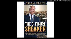 The 6-Figure Speaker By Brain Tracy part 2