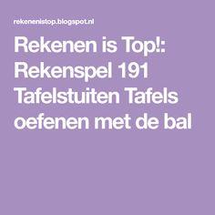 Rekenen is Top!: Rekenspel 191 Tafelstuiten Tafels oefenen met de bal