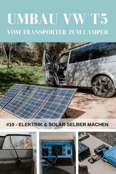 Strom im Camper: Elektrik & Solar selber machen // take an adVANture Vw T5, T5 Camper, Camping New Zealand, Vw Crafter, Bus Life, Campervan, Outdoor Camping, Solar Panels, Caravan
