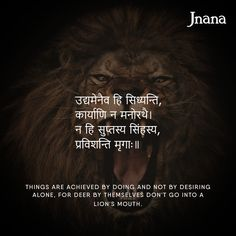 In Indian culture, it is common for any idea to be conveyed through a parable, a story that showcases the value of advice, rather than just stating the advice. That's why we find the story of a deer and a lion conveying the idea that if you need something, you need to do something to achieve it. #LearnSanskrit #Shloka Chankya Quotes Hindi, Sanskrit Quotes, Sanskrit Mantra, Marathi Quotes, Quotations, Sanskrit Tattoo, Indian Culture Quotes, Yoga Quotes, Life Quotes