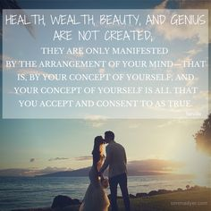 Health, wealth beauty and genius are not created... #motivation #wisdom #manifestation