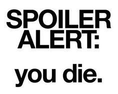 Spoiler Alert !!!