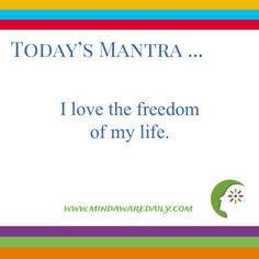 Today's #Mantra. . . I love the freedom of my life.  #affirmation #trainyourbrain Would you like a different daily mantra in your email inbox?  Click here: