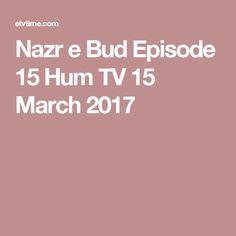 Nazr e Bud Episode 15 Hum TV 15 March 2017