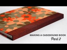 Making a Casebound Hardcover Book (Part 2: Making the Cover) - YouTube