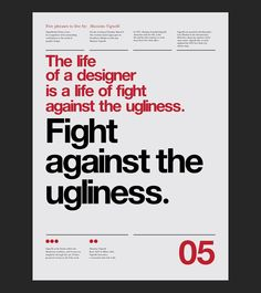 5 Phrases Of Massimo Vignelli Set in Helvetica by Anthony Neil Dart  The color is great. #color