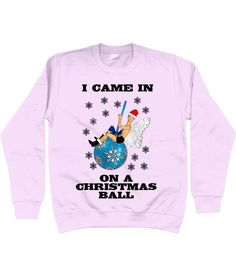 5c4460e6 Funny, Hilarious, Christmas Jumper, I Came In On A Christmas Ball! Christmas  Song, (Take On Miley Cyrus Wrecking Ball)
