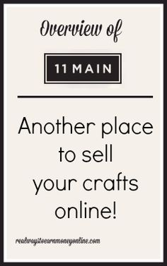 11Main is a new site you can use to sell your crafts and other handmade items online.
