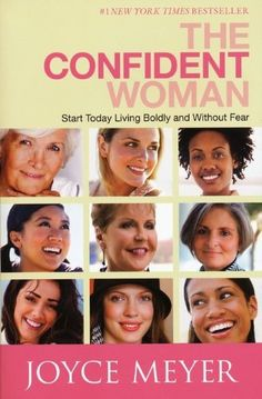 The Confident Woman: Start Today Living Boldly and Without Fear/Joyce Meyer