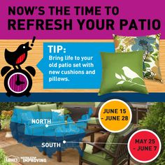 Tip: Bring life to your old patio set with new cushions and pillows.