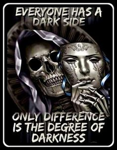 Skull everyone has a dark side Reaper Quotes, Dark Love Quotes, Spartan Tattoo, Funny Profile Pictures, Skull Artwork, Dark Art Drawings, Aquarius Men, Beautiful Wolves, Warrior Quotes