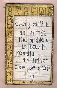 This is true you never know what the world takes away from children. You don't mean for it to happen but it just happens.