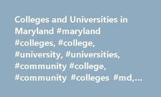 Colleges and Universities in Maryland #maryland #colleges, #college, #university, #universities, #community #college, #community #colleges #md, #u101 http://eritrea.remmont.com/colleges-and-universities-in-maryland-maryland-colleges-college-university-universities-community-college-community-colleges-md-u101/  # Maryland Colleges and Universities Colleges and Universities in Maryland Maryland might be small, but it has a big presence, which is why Maryland colleges and universities can be a…