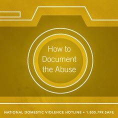 Building Your Case: How to Document Abuse // Some helpful tips if you are considering taking legal action against an abusive partner.