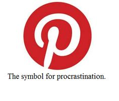 """LOVE IT!! """"'Pinterest is taking over my life,' she wrote as she pinned the Pinterest procrastination symbol to her board at 1 a.m., knowing she had to wake up in about 5 hours...'"""" ;)"""