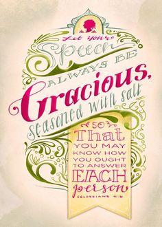 Let your speech be gracious...
