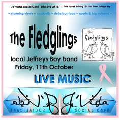 Friday LIVE MUSIC night here at Je'Vista Social Café Jeffrey's Bay - homegrown, Jbay local band, The Fledglings - 27 September Free entrance Local Bands, Stunning View, Live Music, The Locals, Entrance, Friday, Free, Night