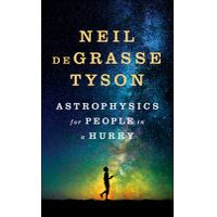 Astrophysics for People in a Hurry by Neil de Grasse Tyson