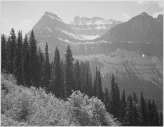 Glacier National Park, Montana by Ansel Adams More Pins Like This At FOSTERGINGER @ Pinterest