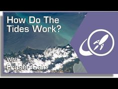 How Do The Tides Work?
