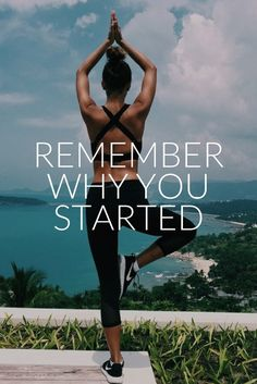 Remember why you started - 40 Famous Fitness Quotes, Best Motivational Health and fitness quotes