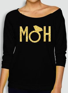 MOH Maid of Honor Black Slouchy Sweatshirt with Gold Print