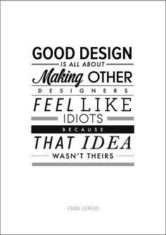 Inspiratie quote van Design. Want een goed idee kan veel jaloezie opwekken!