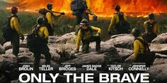 Watch Full Movie Only the Brave - Free Download HD Version, Free Streaming, Watch Full Movie