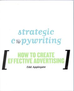 Strategic Copywriting is a detailed how-to guide on techniques for writing and designing ads in newspapers, magazines, and other print media, as well as those broadcast on radio and television. Edd Ap