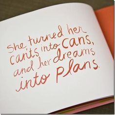 She turned her can'ts into cans and her dreams into plans. #wordstoliveby #motivation #inspiration