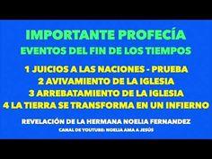 PROFECÍA: JUICIOS- AVIVAMIENTO- ARREBATAMIENTO- INFIERNO TERRENAL- Hna Noelia - YouTube Videos, Messages