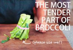 Are You Throwing Away the Most Tender Part of Broccoli?