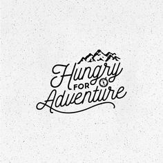 Hungry for Adventure #type #typography #lettering #design #goodtype #goodscript #actypist #calligritype #dailytype